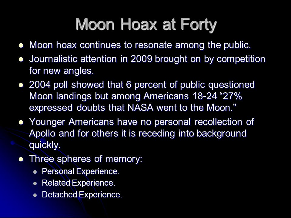 Moon Hoax at Forty Moon hoax continues to resonate among the public. Moon hoax continues to resonate among the public. Journalistic attention in 2009