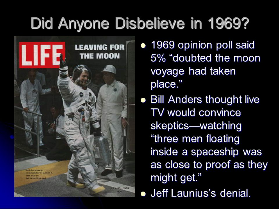 Did Anyone Disbelieve in 1969. 1969 opinion poll said 5% doubted the moon voyage had taken place.