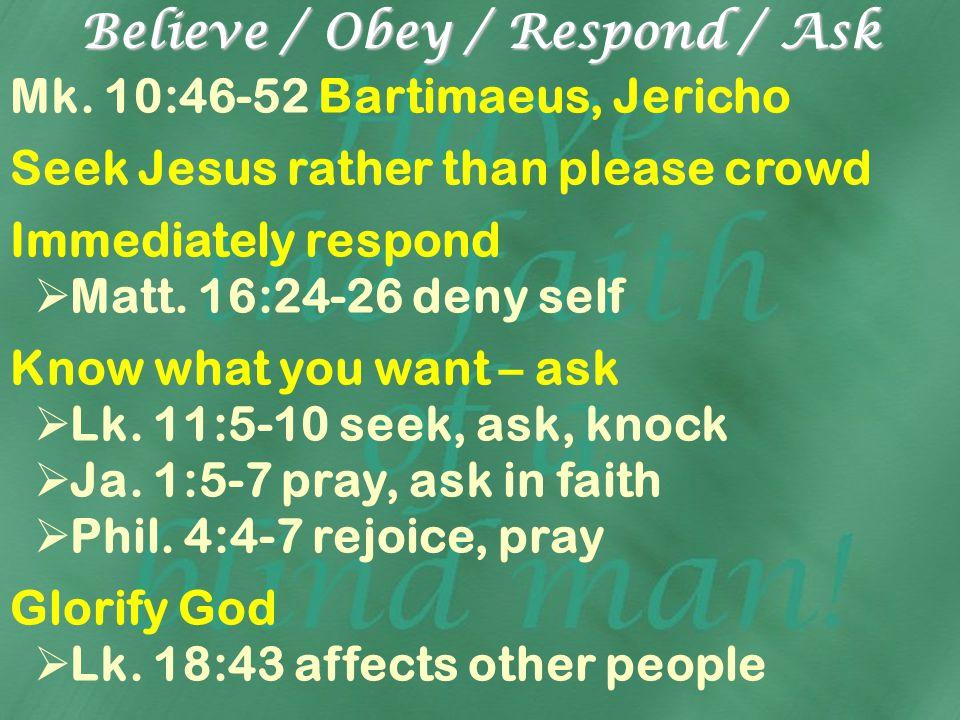 Believe the gospel message.Jn. 9:1, 6-11 reject false doctrines Jn.