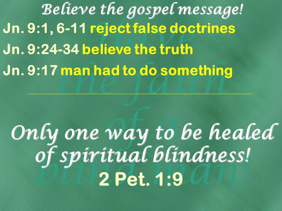 Have the faith of a blind man!