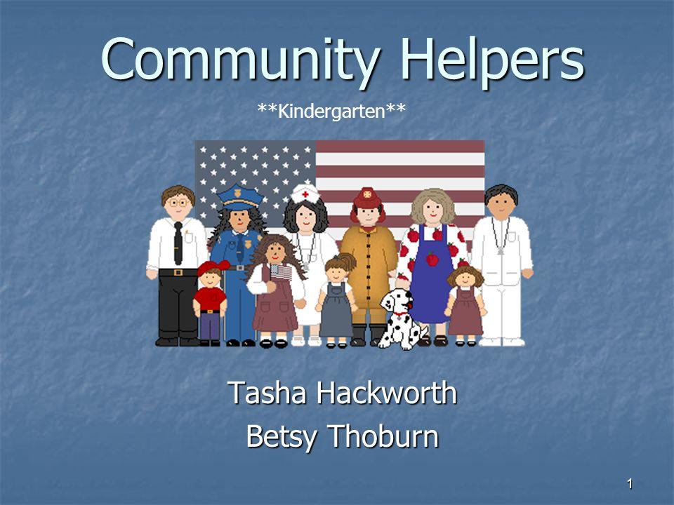 1 Community Helpers Tasha Hackworth Betsy Thoburn **Kindergarten**
