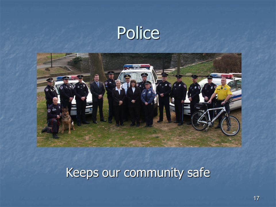 17 Police Keeps our community safe