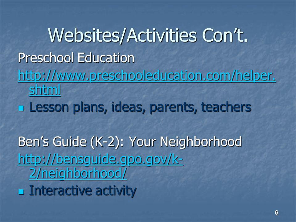 6 Websites/Activities Cont. Preschool Education http://www.preschooleducation.com/helper. shtml http://www.preschooleducation.com/helper. shtml Lesson