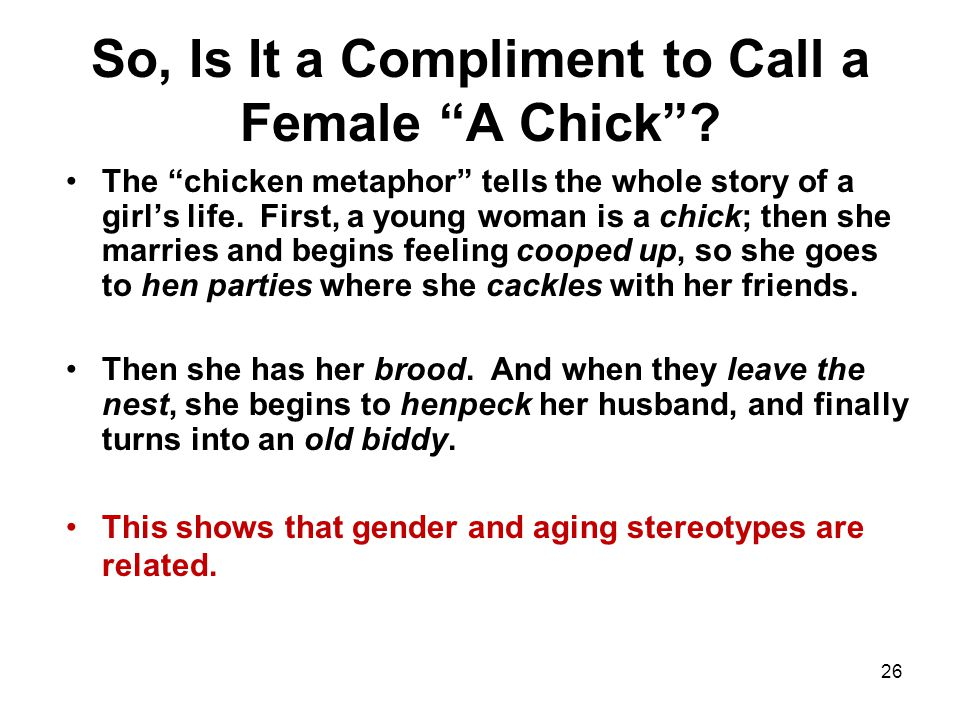 So, Is It a Compliment to Call a Female A Chick.