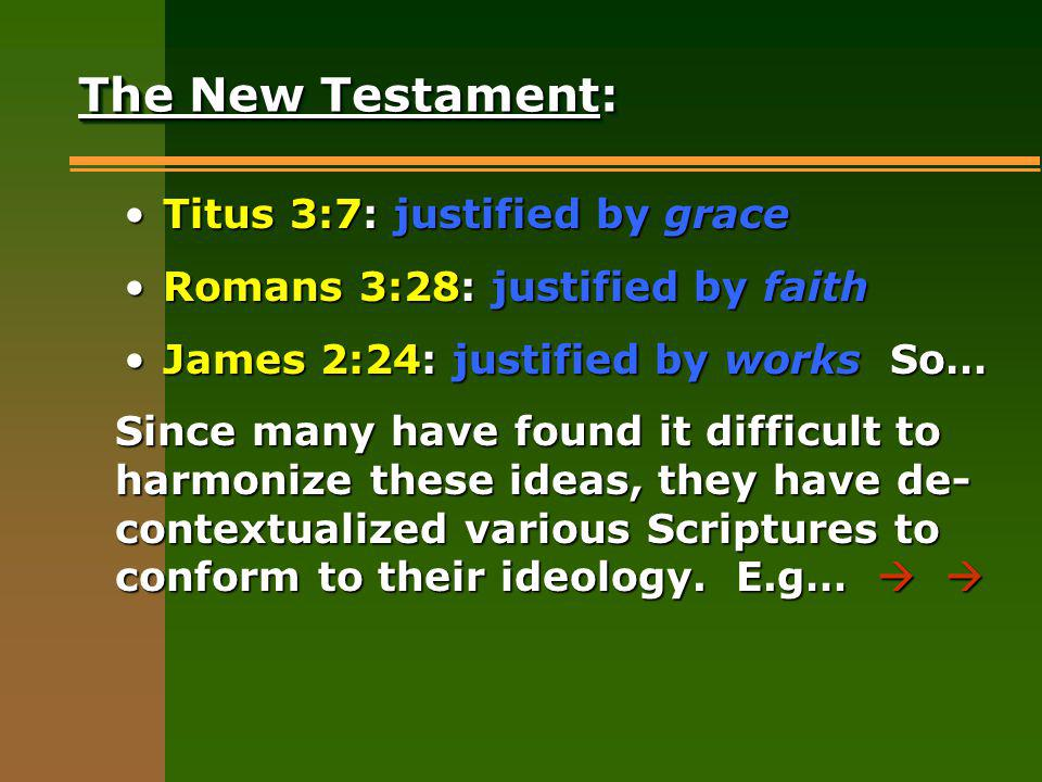 Scriptures teach that grace & salva- tion are in Christ (2 Tim.