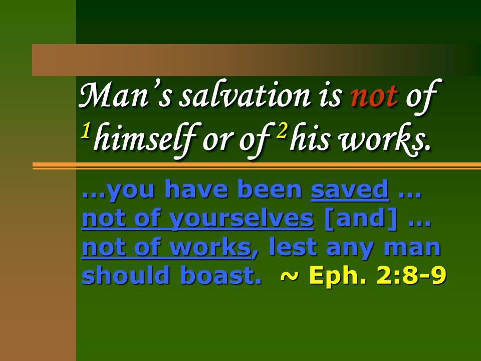 Man cannot provide a plan by which he can save himself.