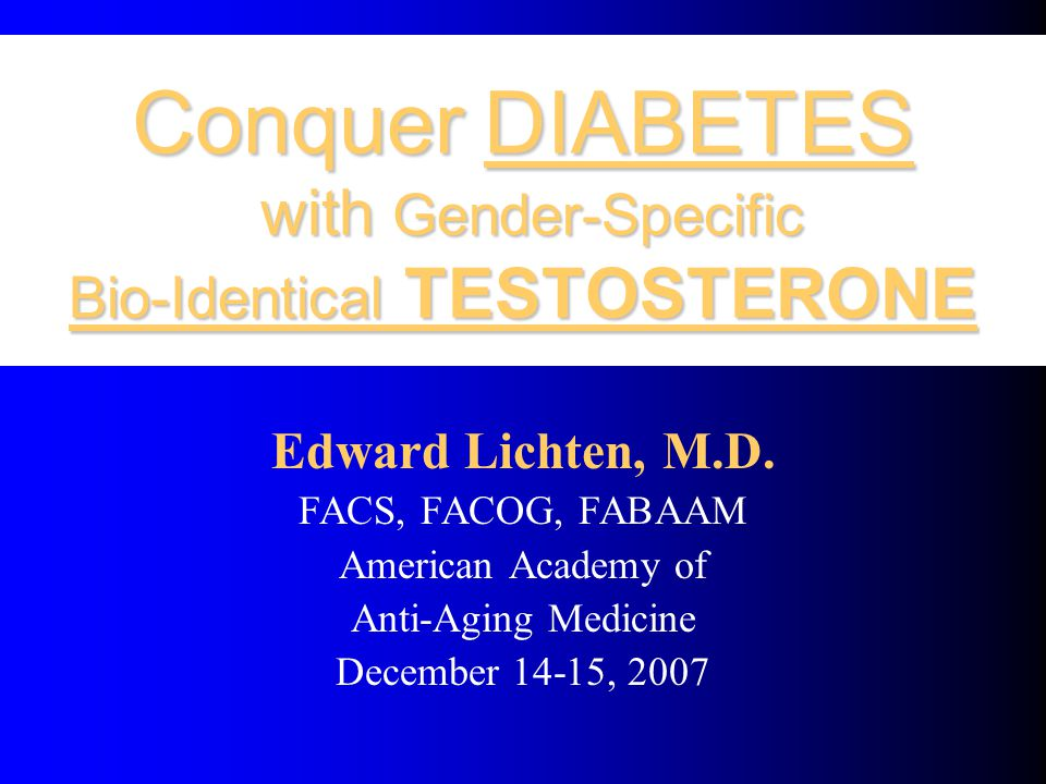 Hypothesis: Add Back Testosterone is Anti-Aging Men who are testosterone deficient by FAI will live longer and better because they will have less METABOLIC SYNDROME Measured as lower fasting insulin, normalized GTT-I are associated with reduced risk factors: obesity, heart disease, hyperlipidemia and hypertension
