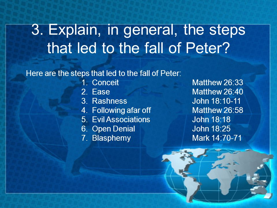 3. Explain, in general, the steps that led to the fall of Peter.