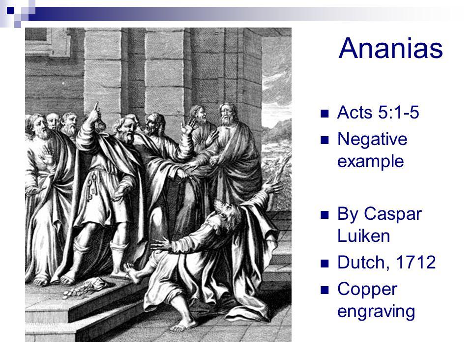 Ananias Acts 5:1-5 Negative example By Caspar Luiken Dutch, 1712 Copper engraving