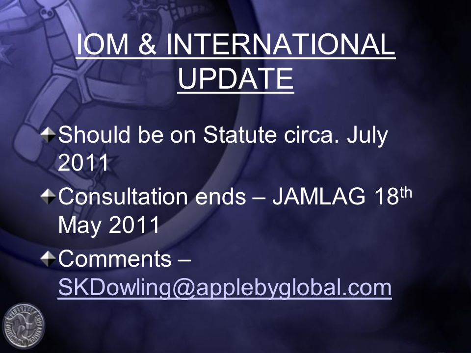 IOM & INTERNATIONAL UPDATE Should be on Statute circa.