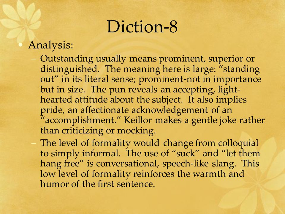 Diction-8 Analysis: –Outstanding usually means prominent, superior or distinguished.