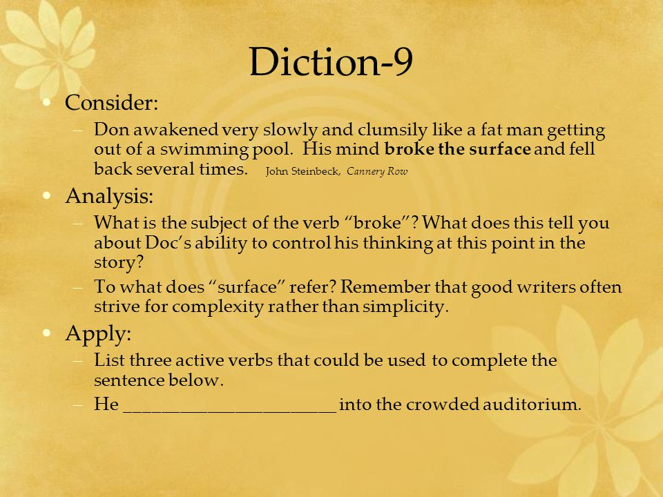 Diction-9 Consider: –Don awakened very slowly and clumsily like a fat man getting out of a swimming pool.