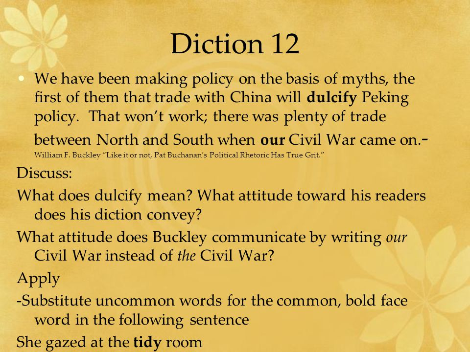Diction 12 We have been making policy on the basis of myths, the first of them that trade with China will dulcify Peking policy.