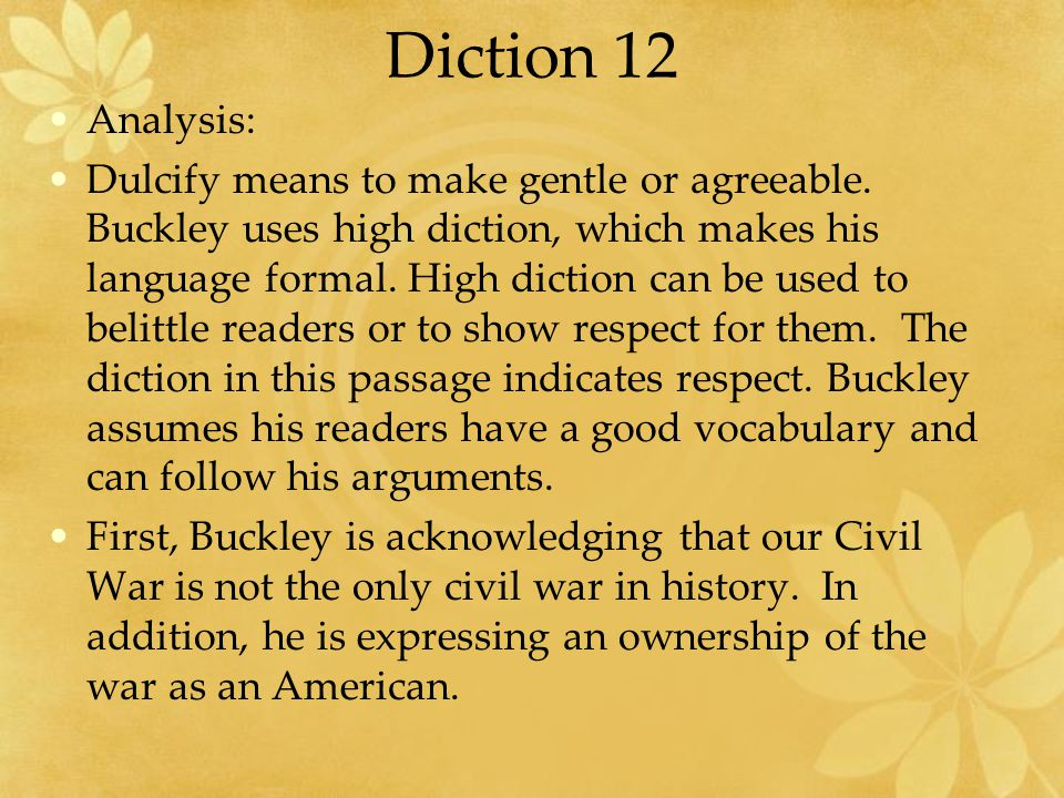 Diction 12 Analysis: Dulcify means to make gentle or agreeable.