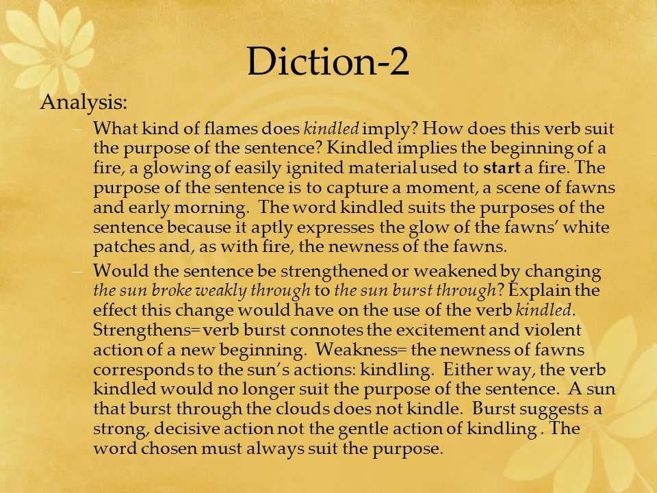 Diction-2 Analysis: –What kind of flames does kindled imply.