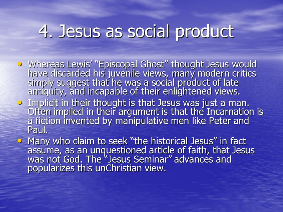4. Jesus as social product 4.