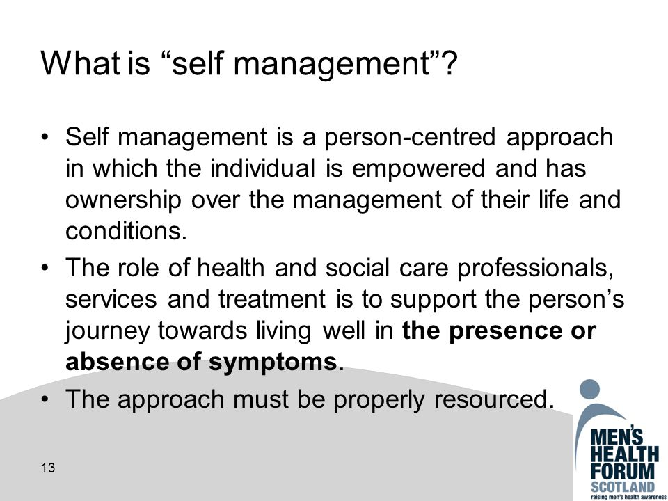13 What is self management.