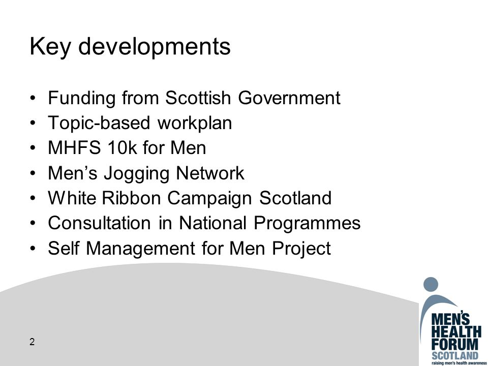 3 Funding from Scottish Government Ongoing financial pressures Detailed discussions with SGHD Comprehensive workplan Funding secured until March 2011 Ongoing fundraising