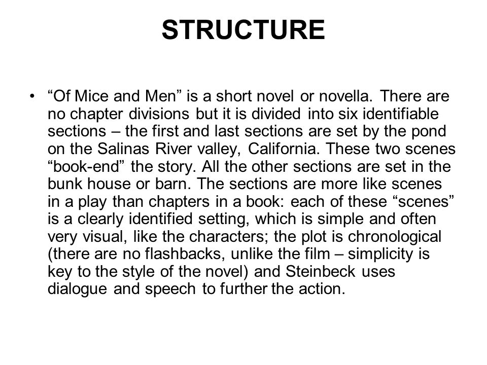 STRUCTURE Of Mice and Men is a short novel or novella.
