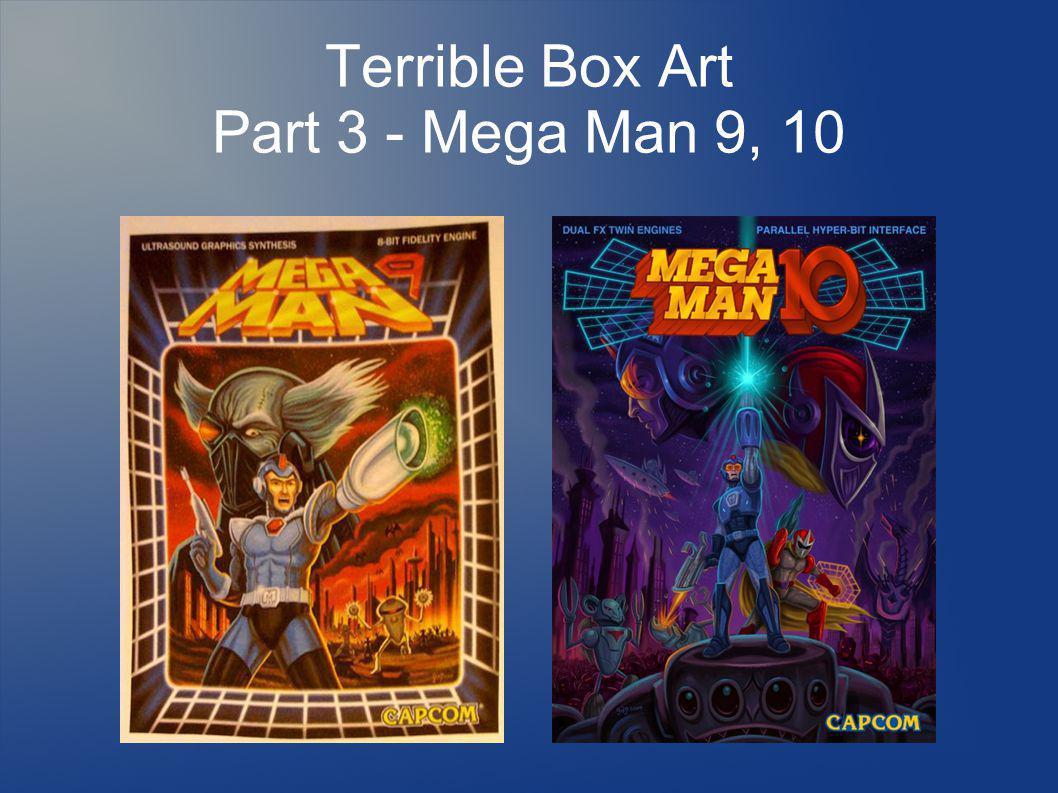 Terrible Box Art Part 3 - Mega Man 9, 10