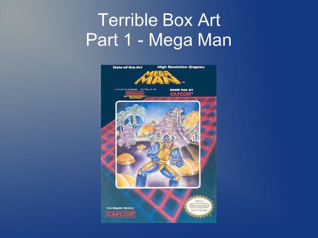 Terrible Box Art Part 1 - Mega Man