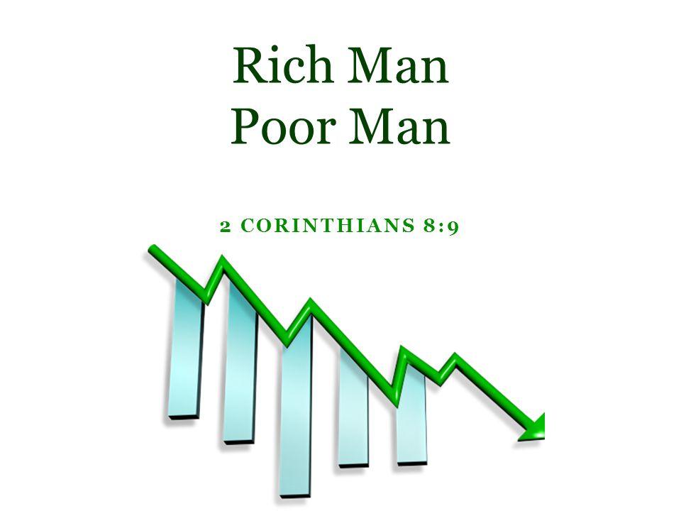 2 CORINTHIANS 8:9 Rich Man Poor Man