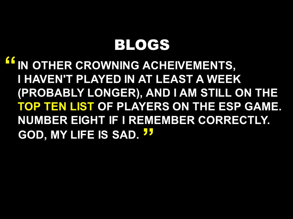 BLOGS IN OTHER CROWNING ACHEIVEMENTS, I HAVEN T PLAYED IN AT LEAST A WEEK (PROBABLY LONGER), AND I AM STILL ON THE TOP TEN LIST OF PLAYERS ON THE ESP GAME.