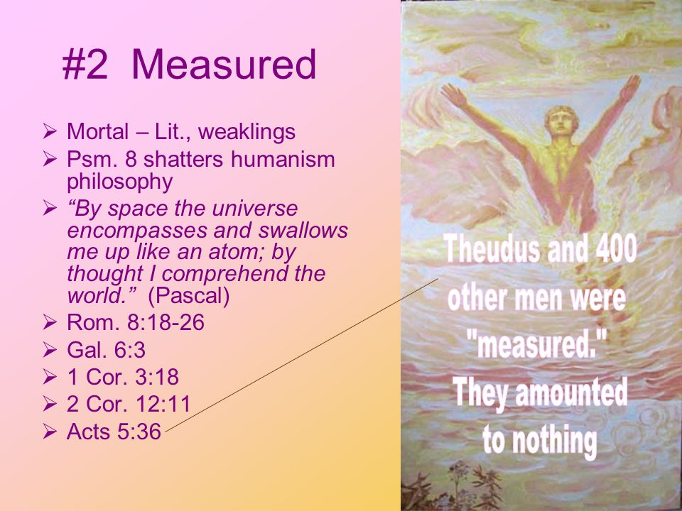 #3Magnified 1.Crowned us 2.Human greatness is God-conferred Based on two poles, human lowliness and human height Gen.