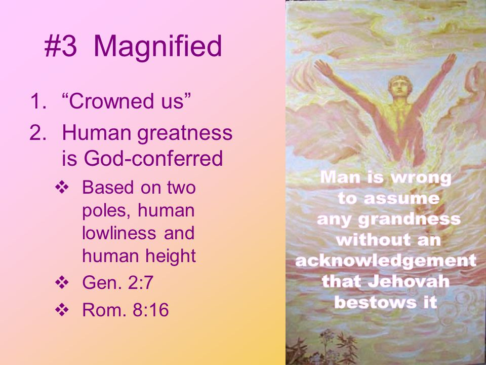 …face to face with God man becomes aware of the total insignificance of his existence.