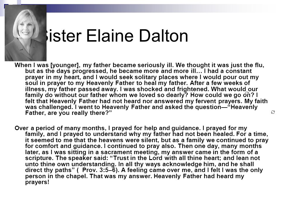 Sister Elaine Dalton When I was [younger], my father became seriously ill.