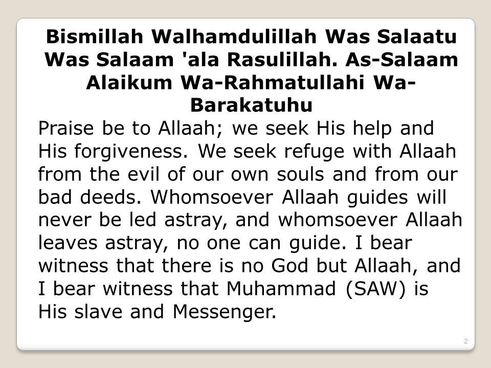 Bismillah Walhamdulillah Was Salaatu Was Salaam ala Rasulillah.