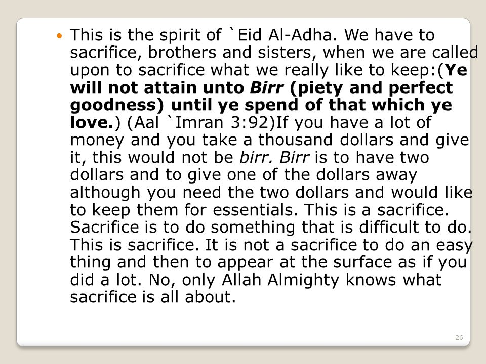 26 This is the spirit of `Eid Al-Adha.