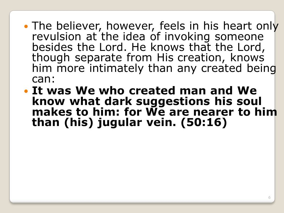 6 The believer, however, feels in his heart only revulsion at the idea of invoking someone besides the Lord.