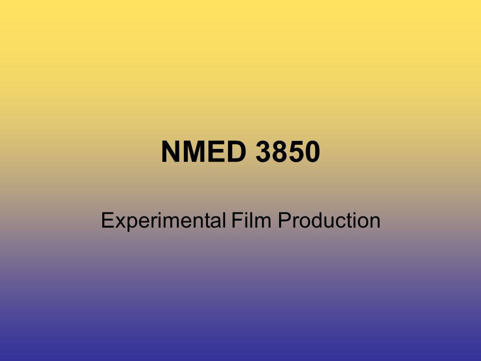 NMED 3850 Experimental Film Production