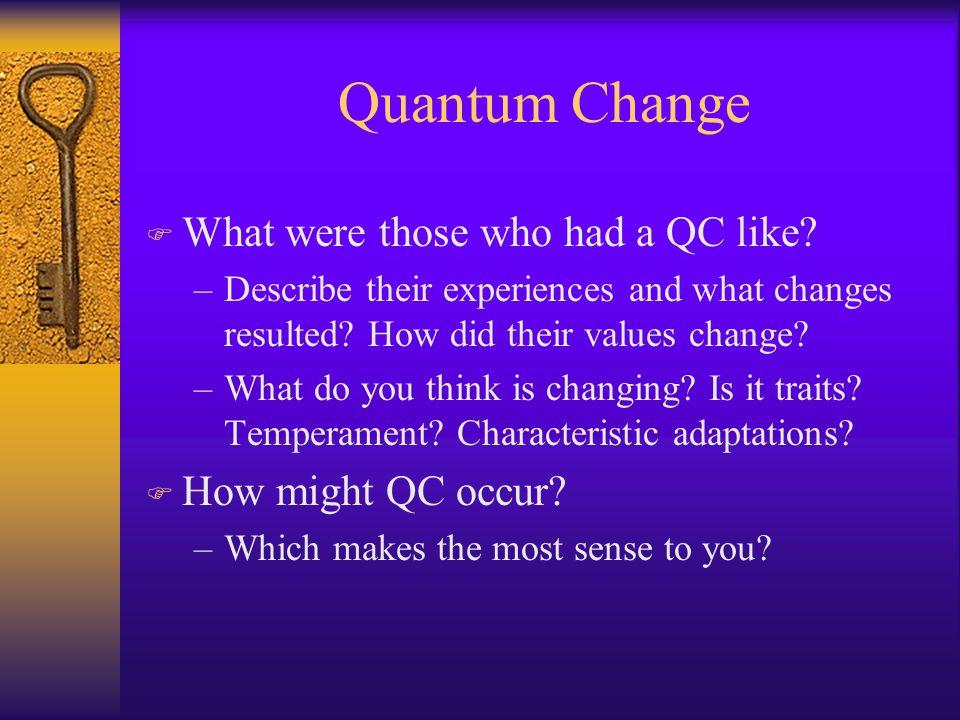 Quantum Change F What were those who had a QC like.