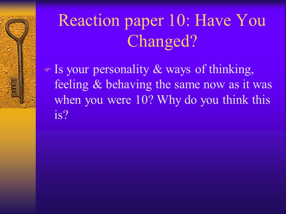 Reaction paper 10: Have You Changed.