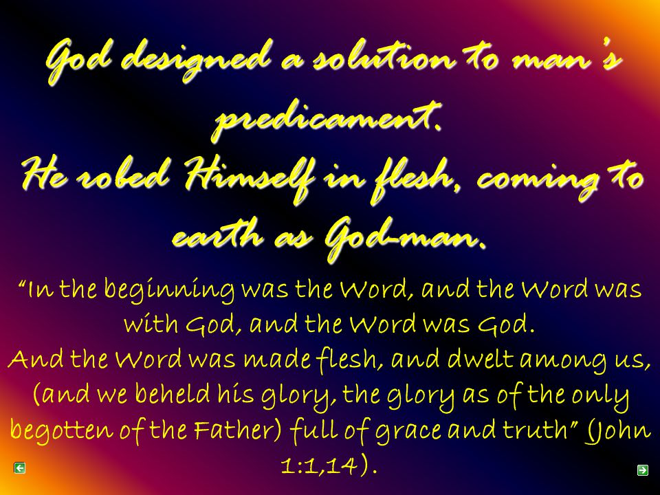 God became our Savior! The name Jesus means Jehovah Savior or Jehovah has become salvation.
