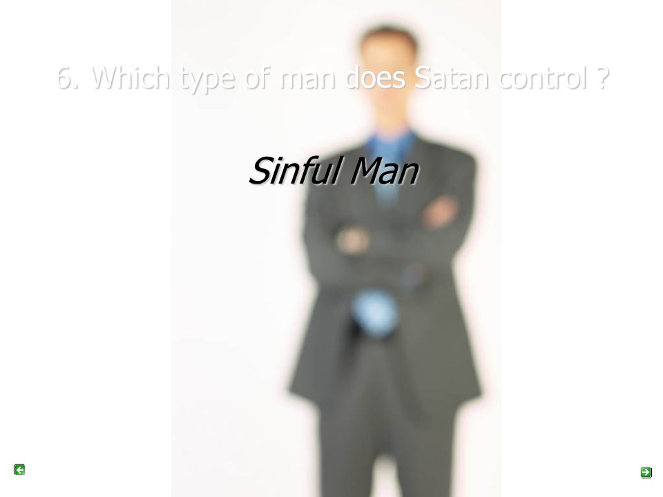 7. Which type of man is under a curse? 7. Which type of man is under a curse ? Sinful Man