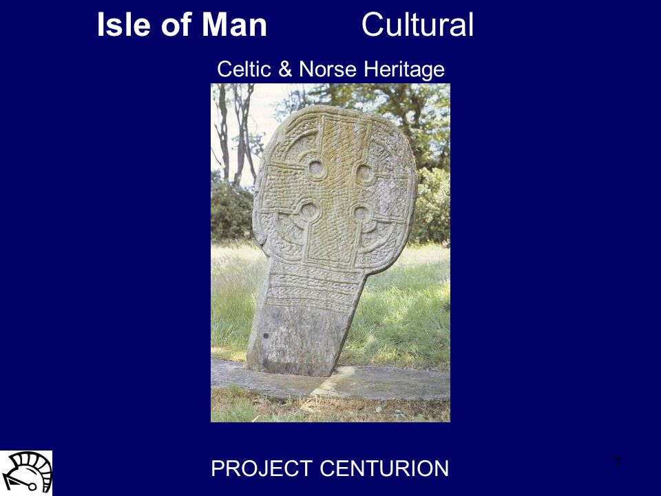 7 Isle of ManCultural PROJECT CENTURION Celtic & Norse Heritage