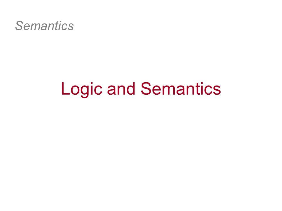 Logic and Semantics Semantics