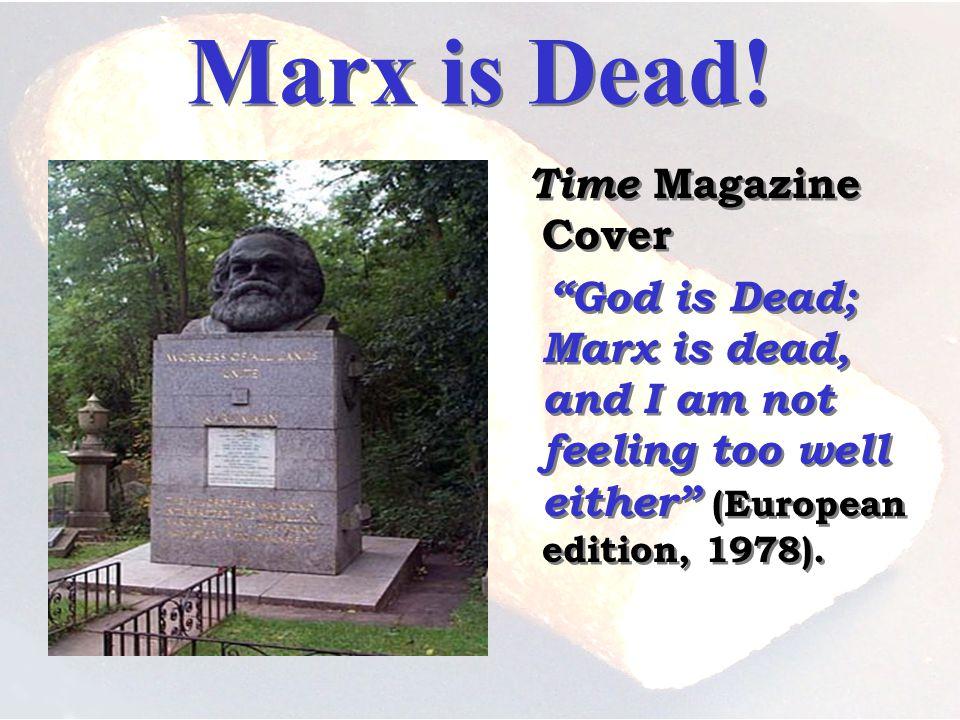 Marx is Dead.