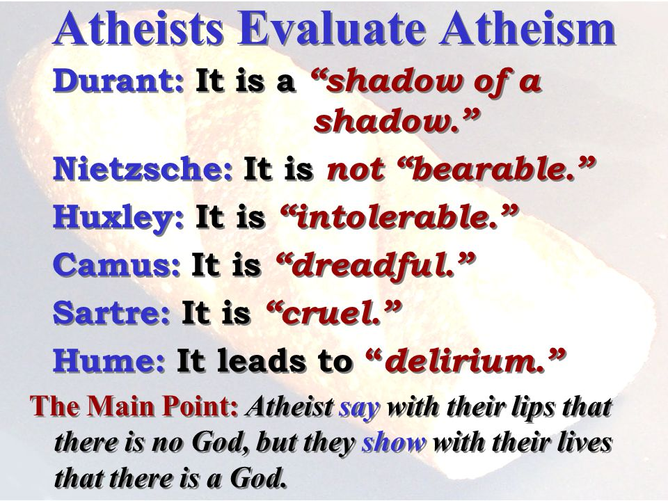 Atheists Evaluate Atheism Durant: It is a shadow of a shadow.