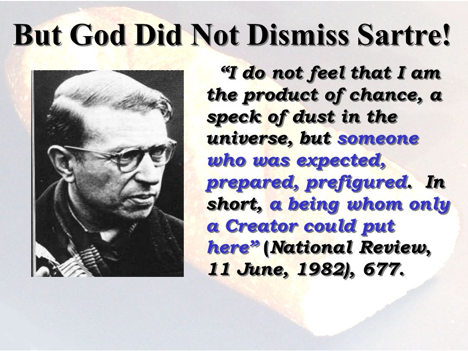 But God Did Not Dismiss Sartre.