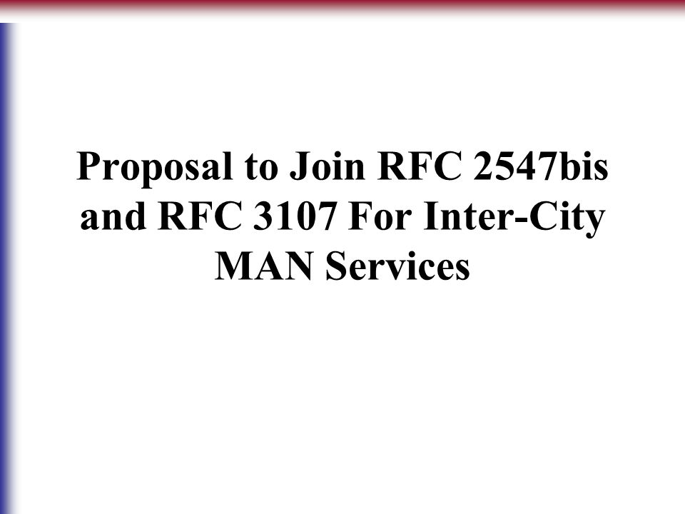 Proposal to Join RFC 2547bis and RFC 3107 For Inter-City MAN Services