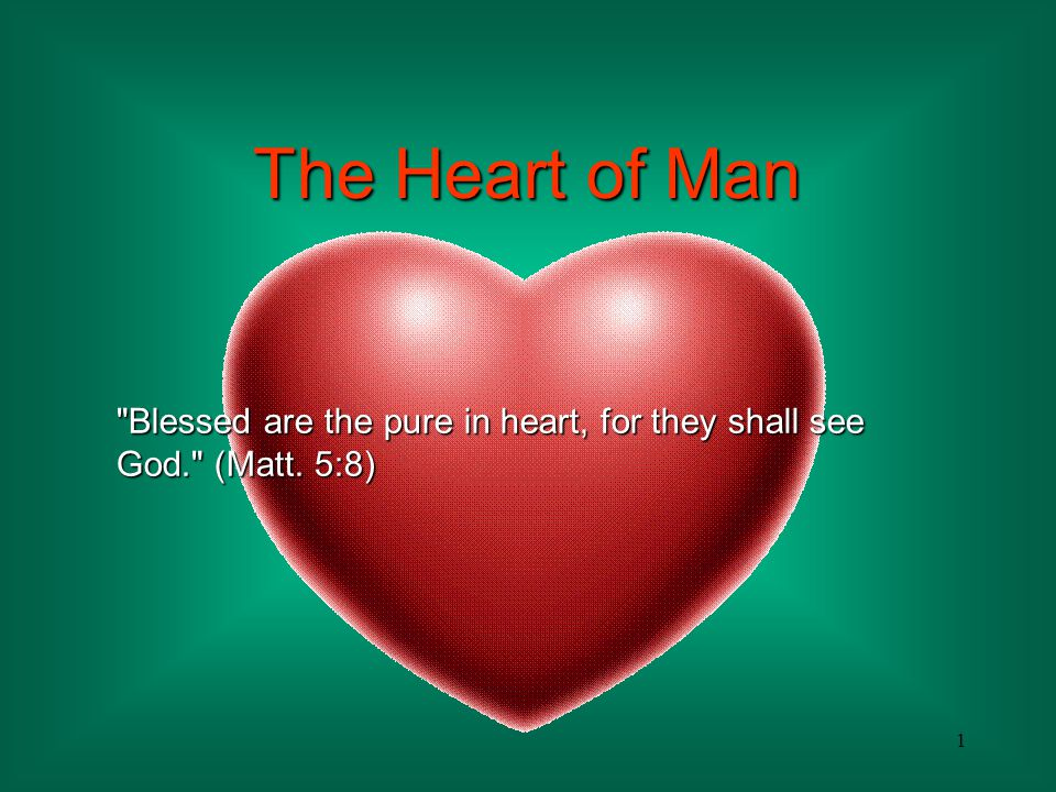 2 The Heart of Man Because of this statement of Jesus, Christian discipleship is often called the religion of the pure in heart.