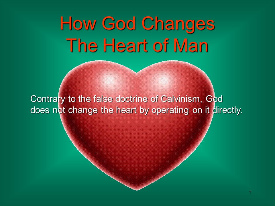 18 Every other change also involves the intellect. How God Changes The Heart of Man