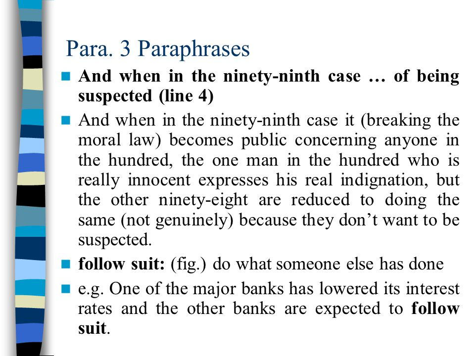 Para.3 Paraphrases Ninety-nine men out of a hundred … does not become public.