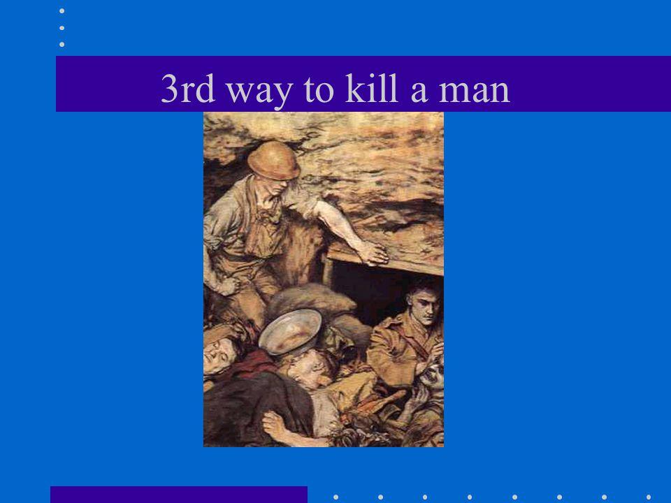 3rd way to kill a man