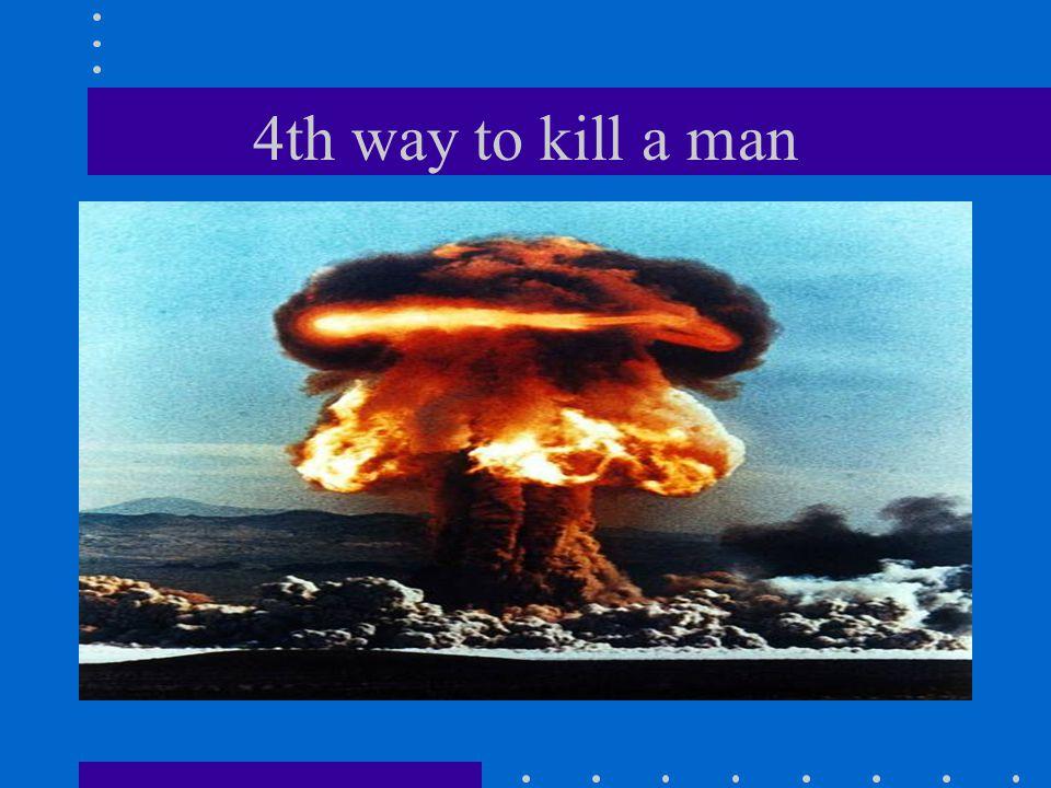 4th way to kill a man
