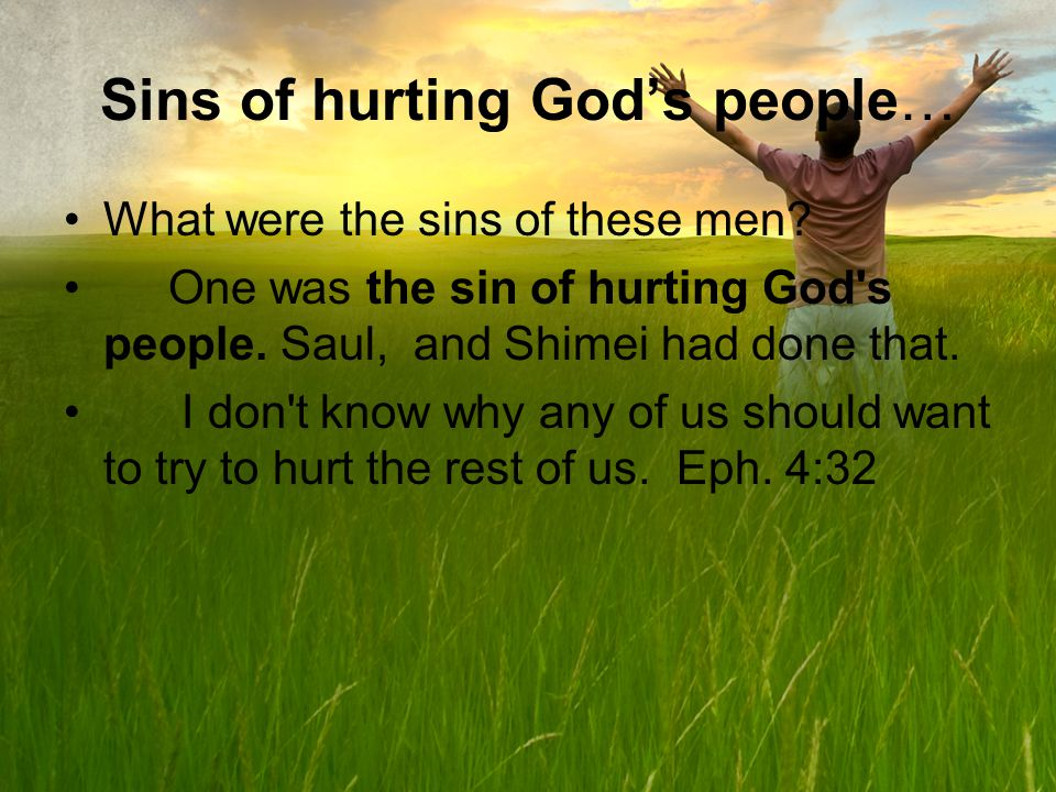 Sins of hurting Gods people… What were the sins of these men.